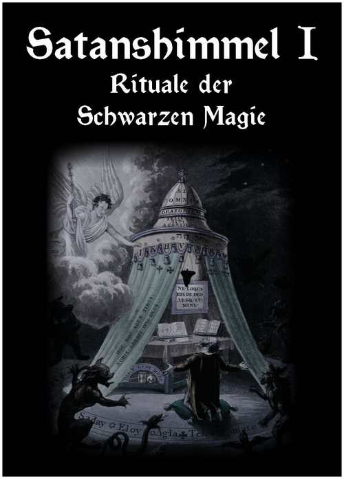 "Satanshimmel - Rituale der Schwarzen Magie"" (Teil 1)"