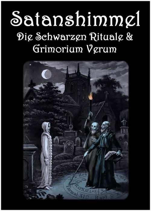 Satanshimmel – Die Schwarzen Rituale und Grimorium Verum